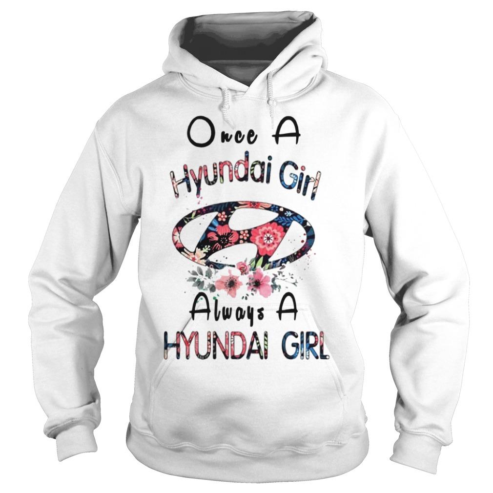Once a Hyundai girl always a Hyundai girl Hoodie