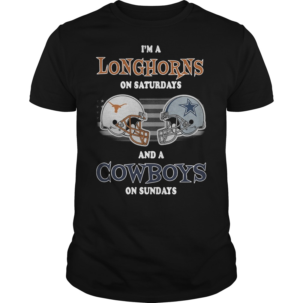 I'm Texas Longhorns on Saturdays and Dallas Cowboys on Sundays Guys t-shirt