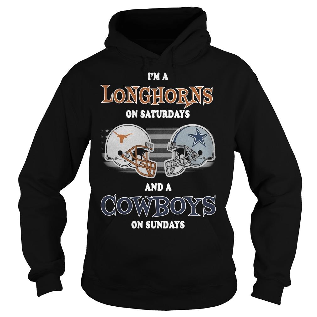 I'm Texas Longhorns on Saturdays and Dallas Cowboys on Sundays Hoodie