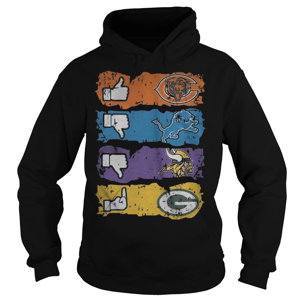 Like Chicago Bears dislikes Detroit Lions Minnesota Vikings and fuck Green Bay Packers Hoodie