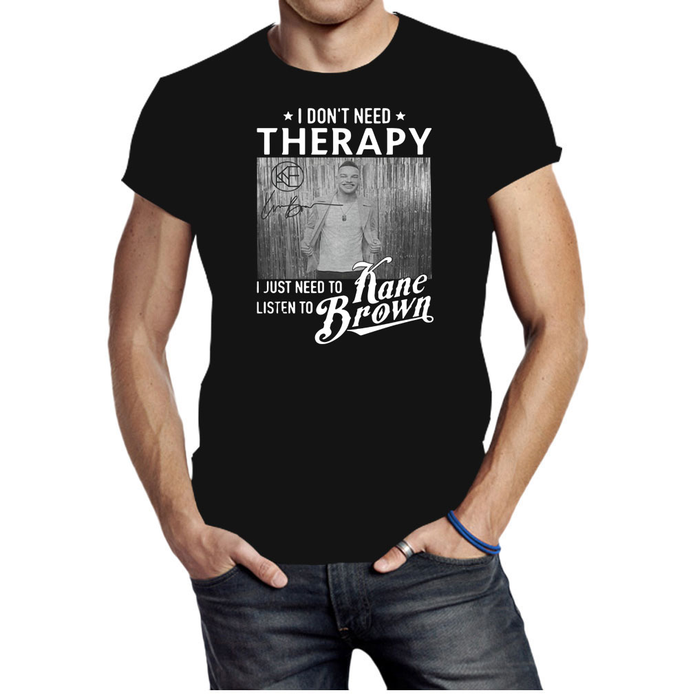 Official I don't need Therapy I just need to listen to Kane Brown shirt