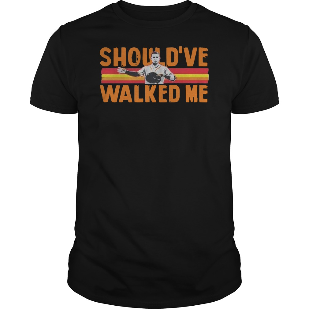 Alex Bregman should've walked me Guys t-shirt