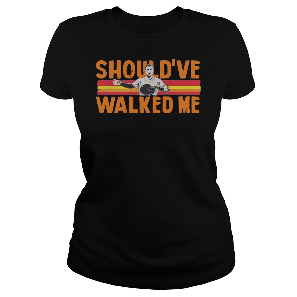 Alex Bregman should've walked me Ladies t-shirt