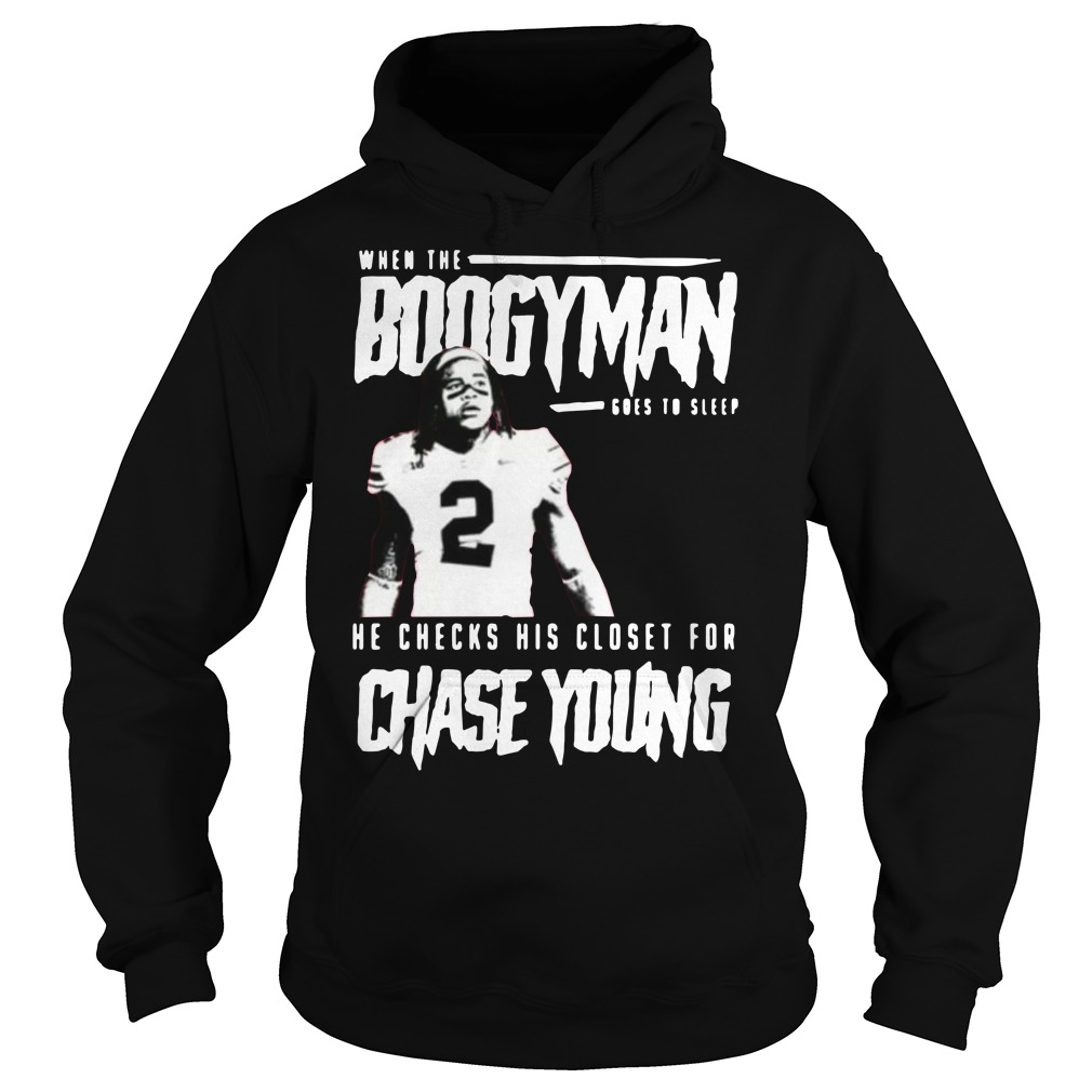 When the Boogeyman goes to sleep he checks his closet for chase young Hoodie