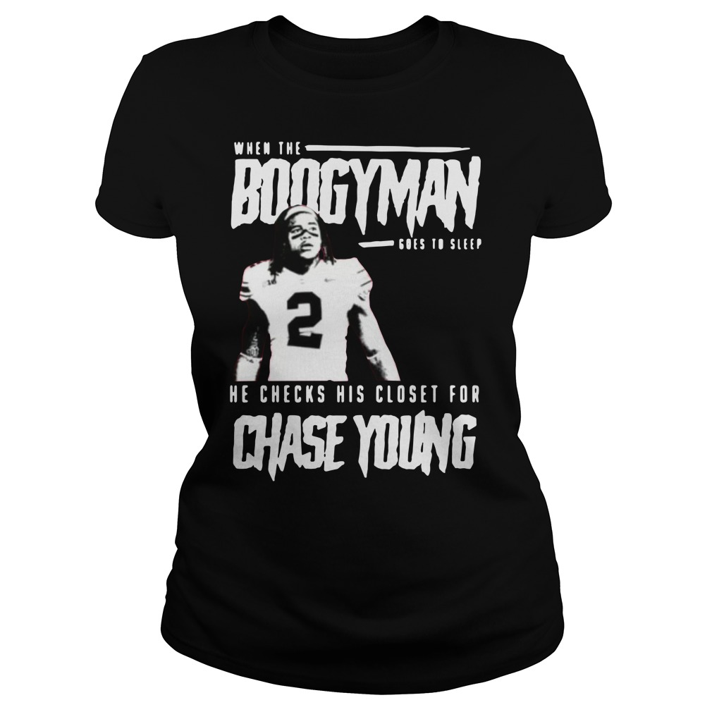 When the Boogeyman goes to sleep he checks his closet for chase young Guys t-shirt