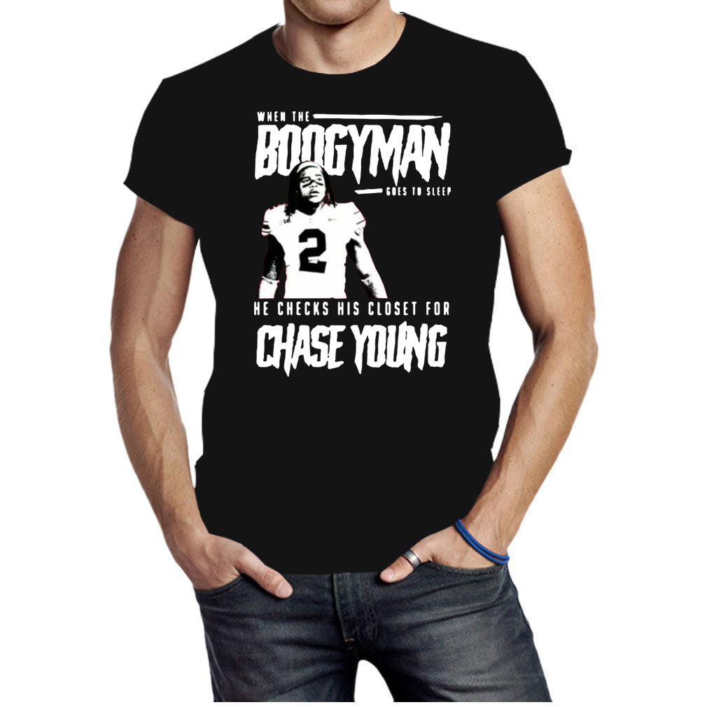 When the Boogeyman goes to sleep he checks his closet for chase young shirt