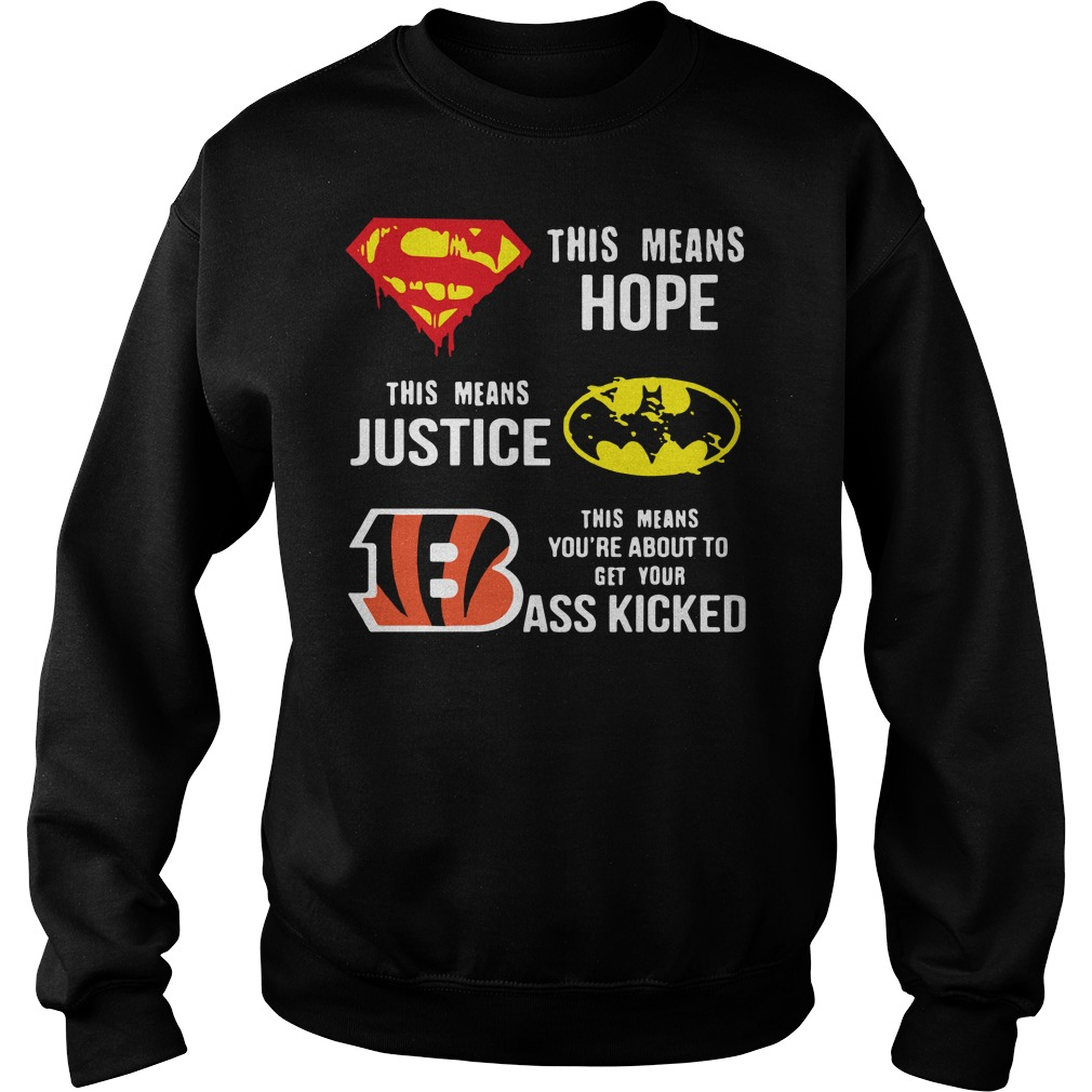 Cincinnati Bengals this means hope this means justice this means you're about to get your ass kicked Sweater