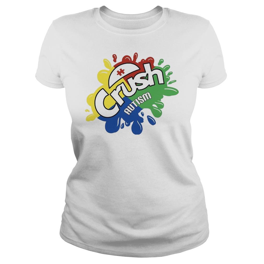 Crush autism Ladies t-shirt