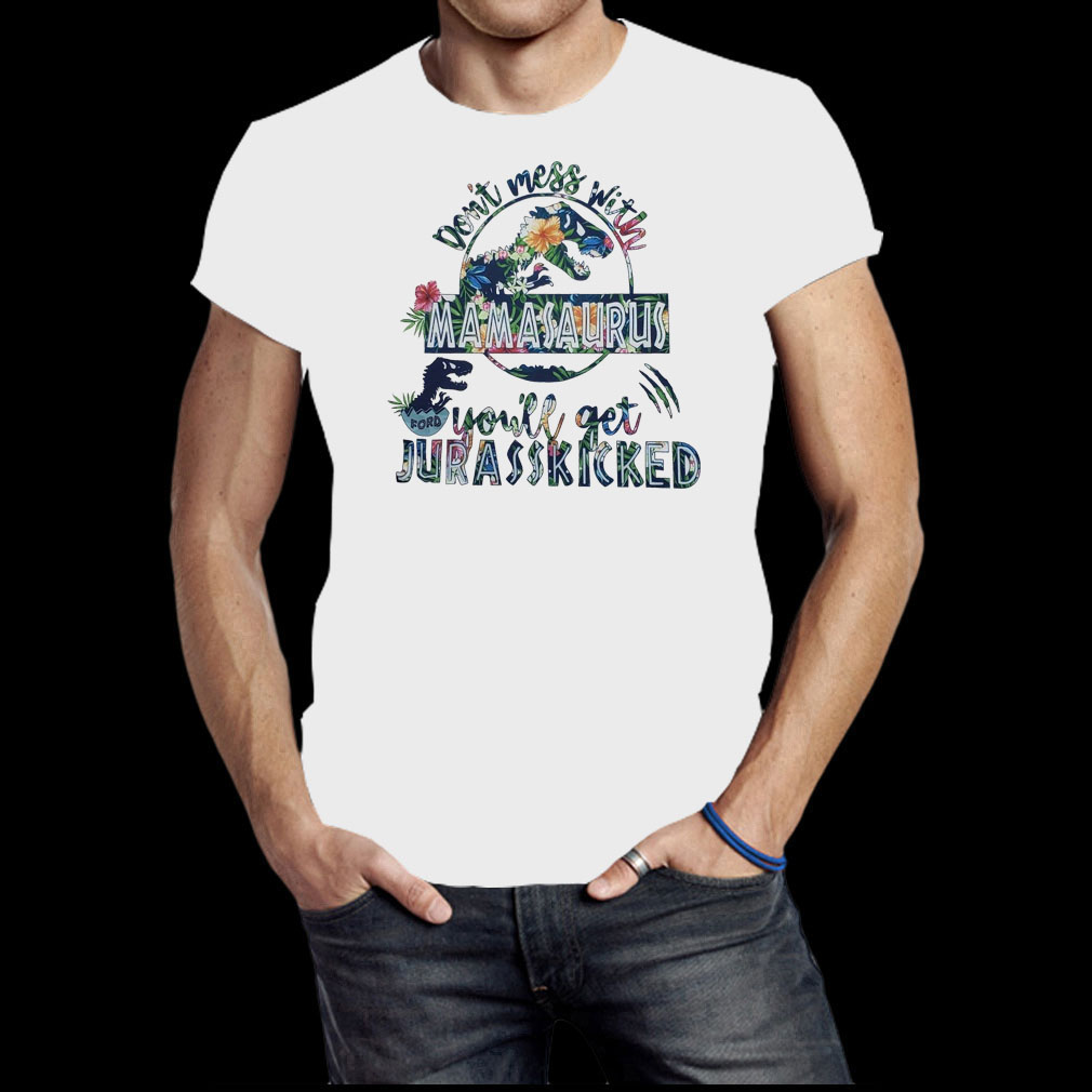 Don't mess with Nonasaurus you'll get Jurasskicked shirt