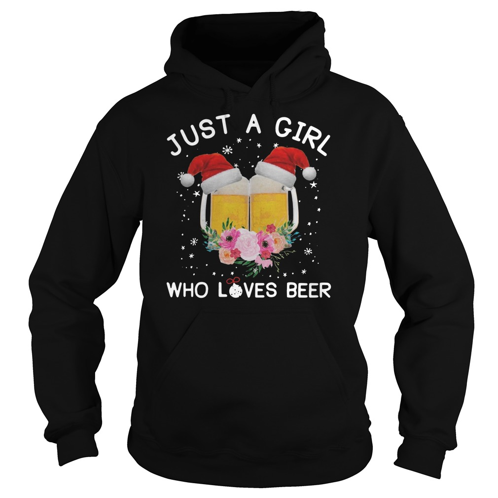 Just a girl who loves beer Christmas Hoodie