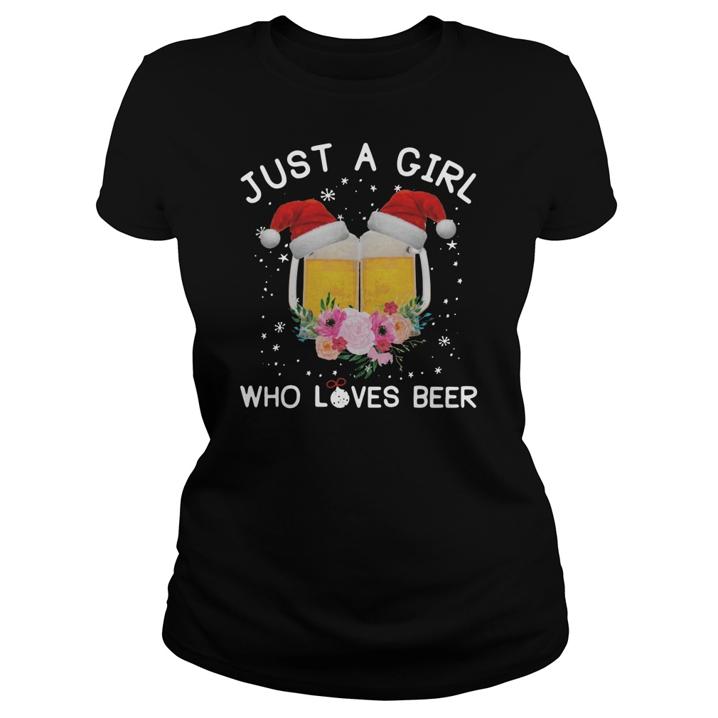 Just a girl who loves beer Christmas Ladies t-shirt