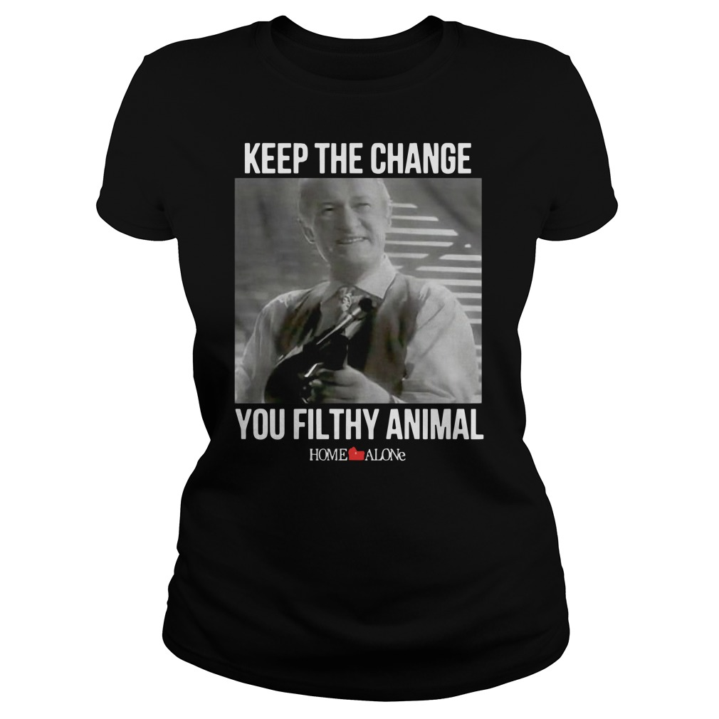 Keep the change you filthy animal Home Alone Ladies t-shirt