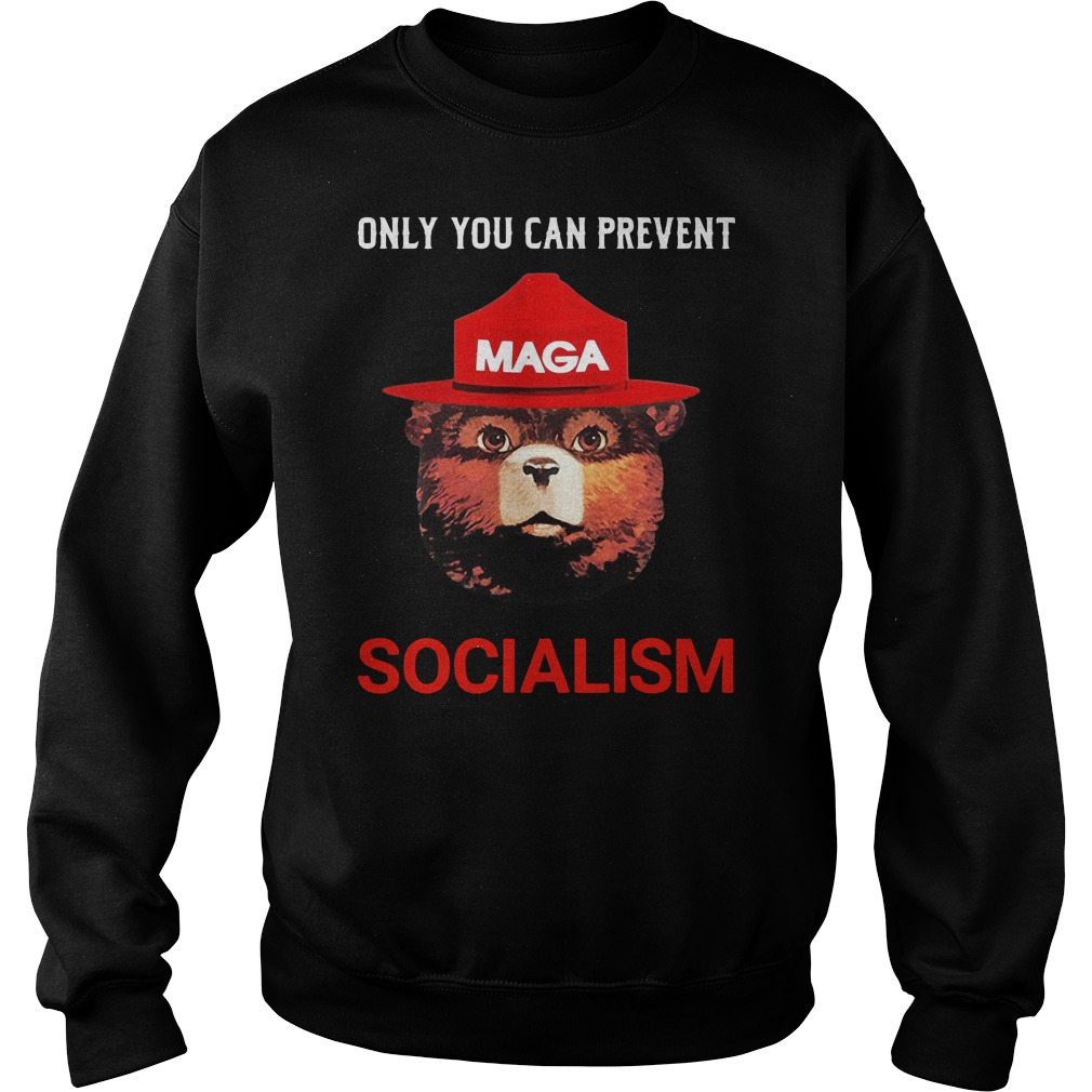 Maga only you can prevent socialism Sweater