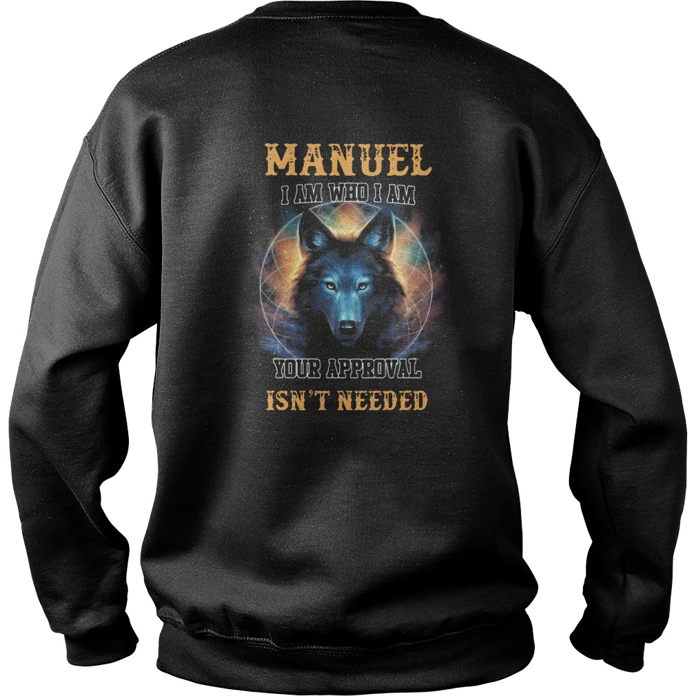 Manuel I am who I am your approval isn't needed Sweater
