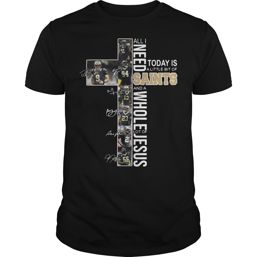 All I need today is a little bit of Saints and a whole lot of Jesus Guys t-shirt
