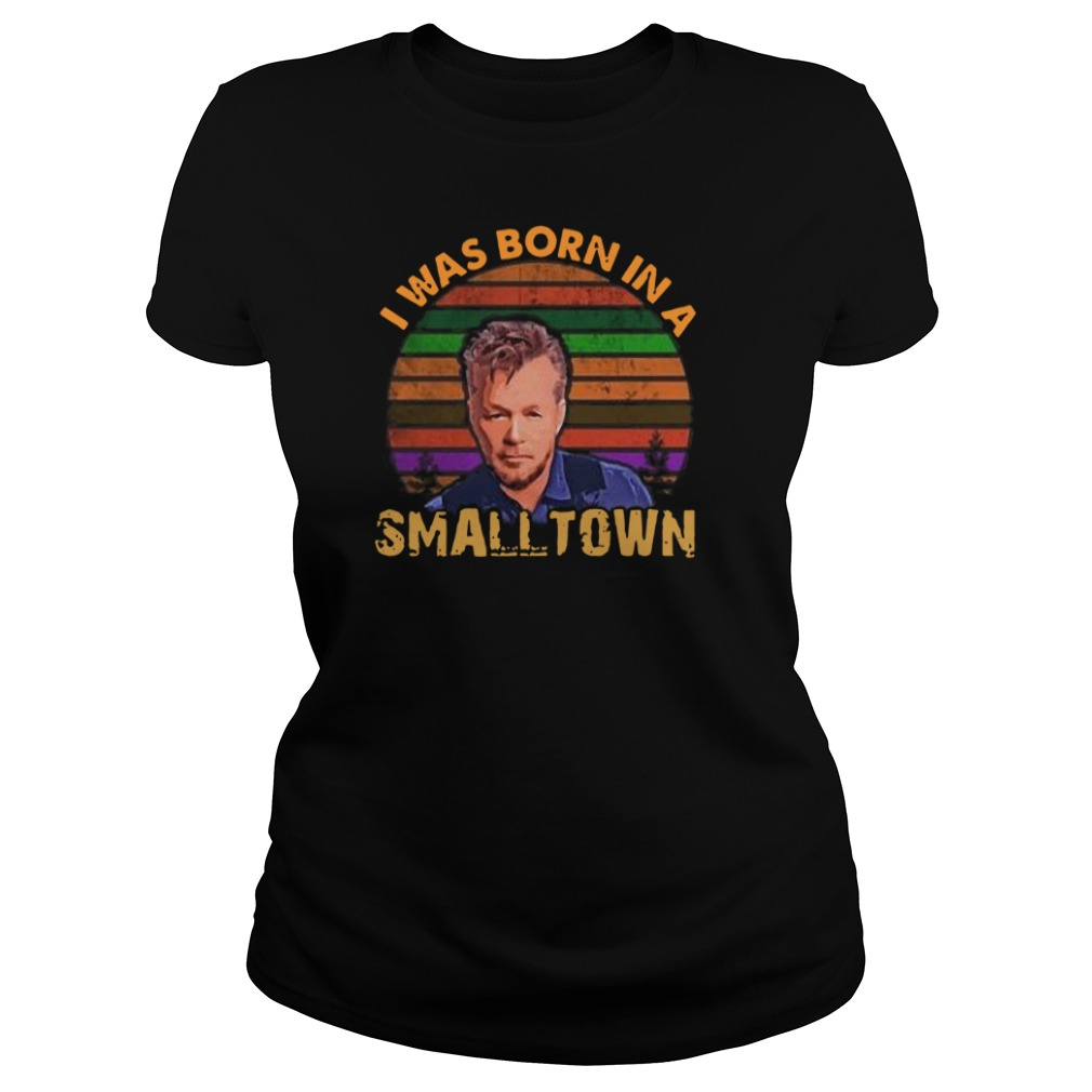 Official I was born in a Small Town Retro Vintage Ladies t-shirt