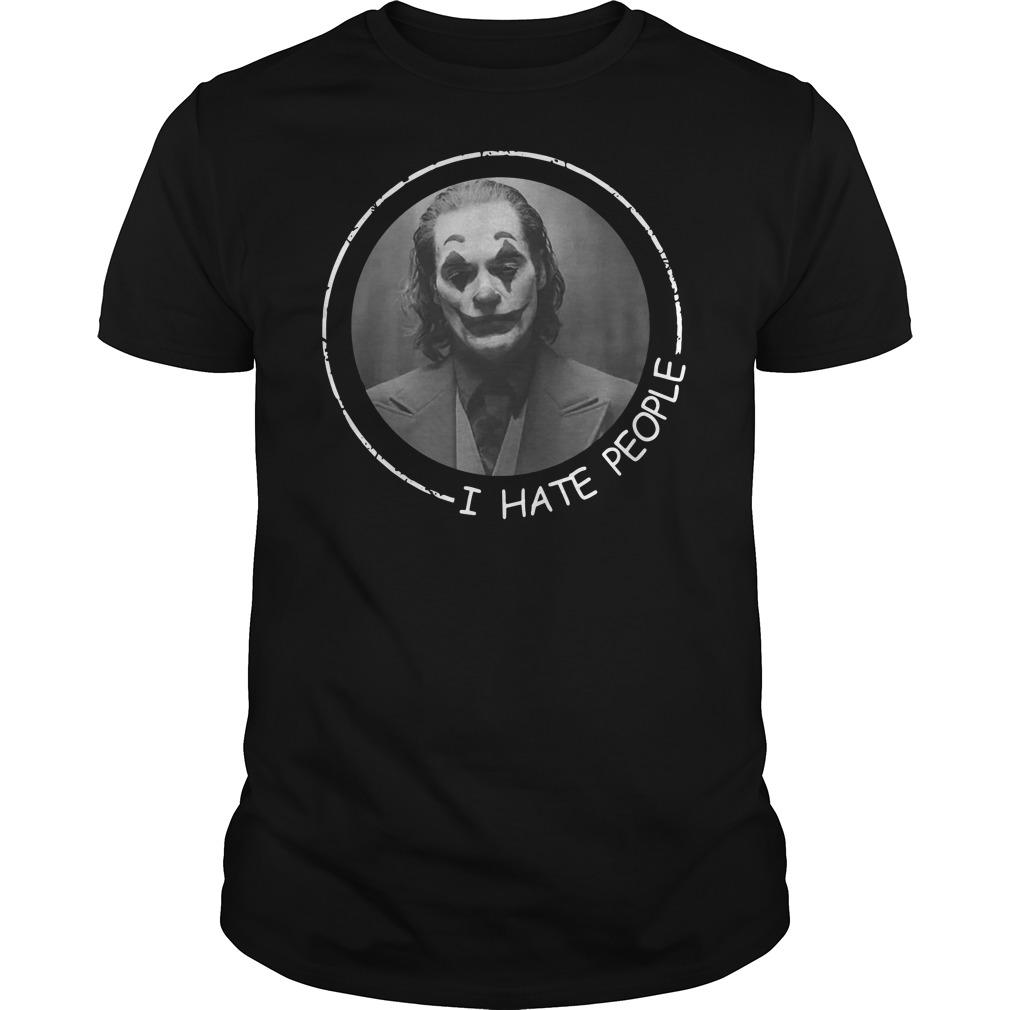Official Joaquin Phoenix Joker I hate people Guys t-shirt