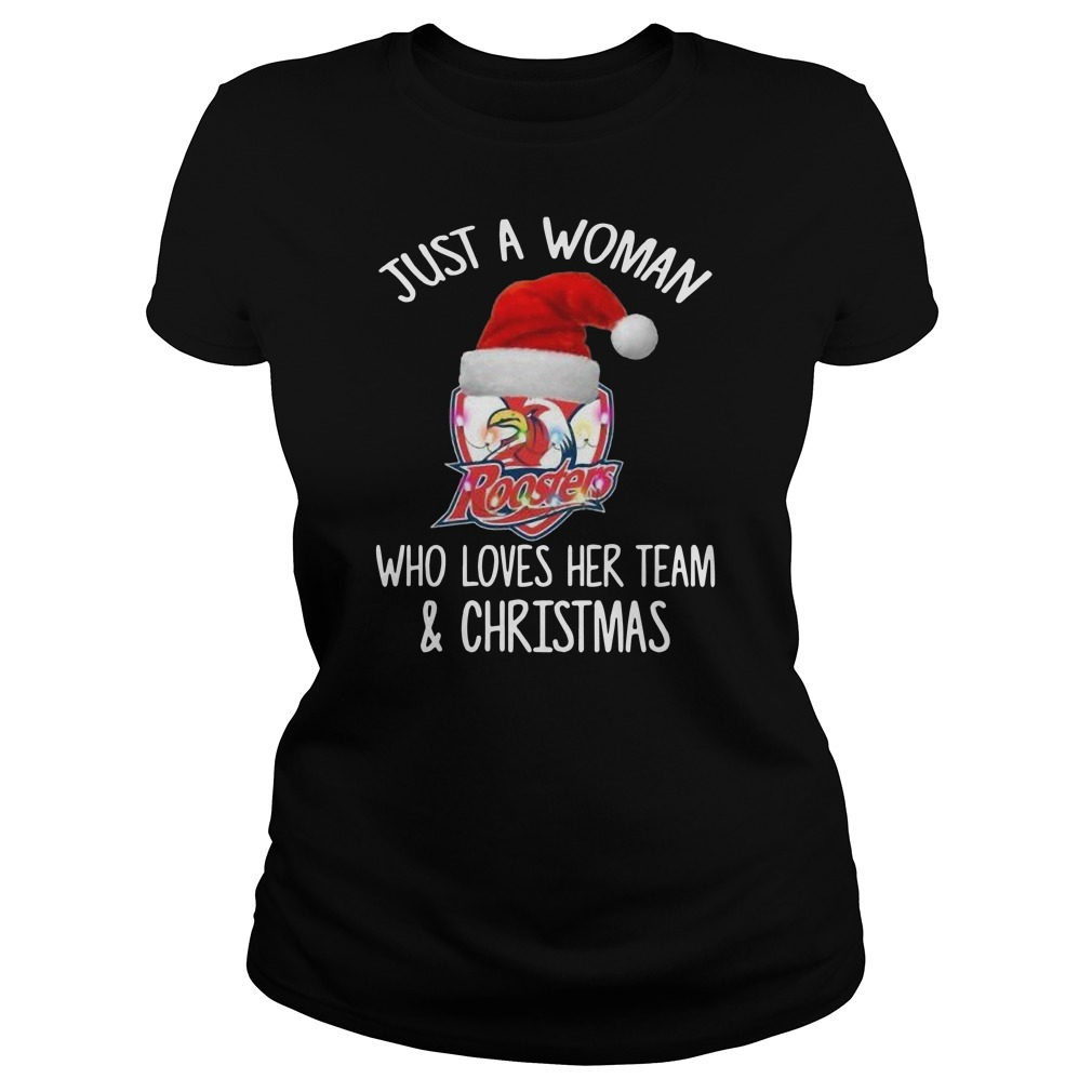 Official Roosters Just a woman who loves her team and Christmas Ladies t-shirt
