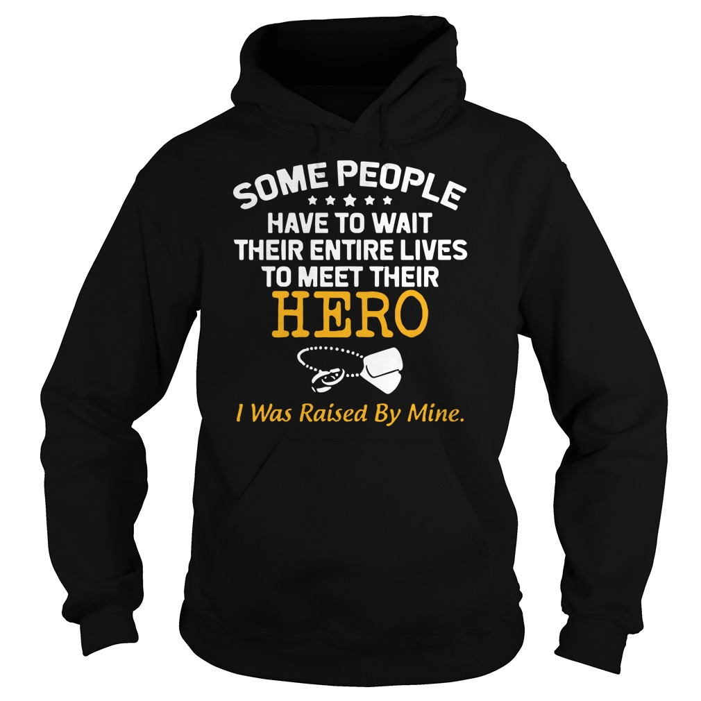 Some people have to wait their entire lives Hoodie
