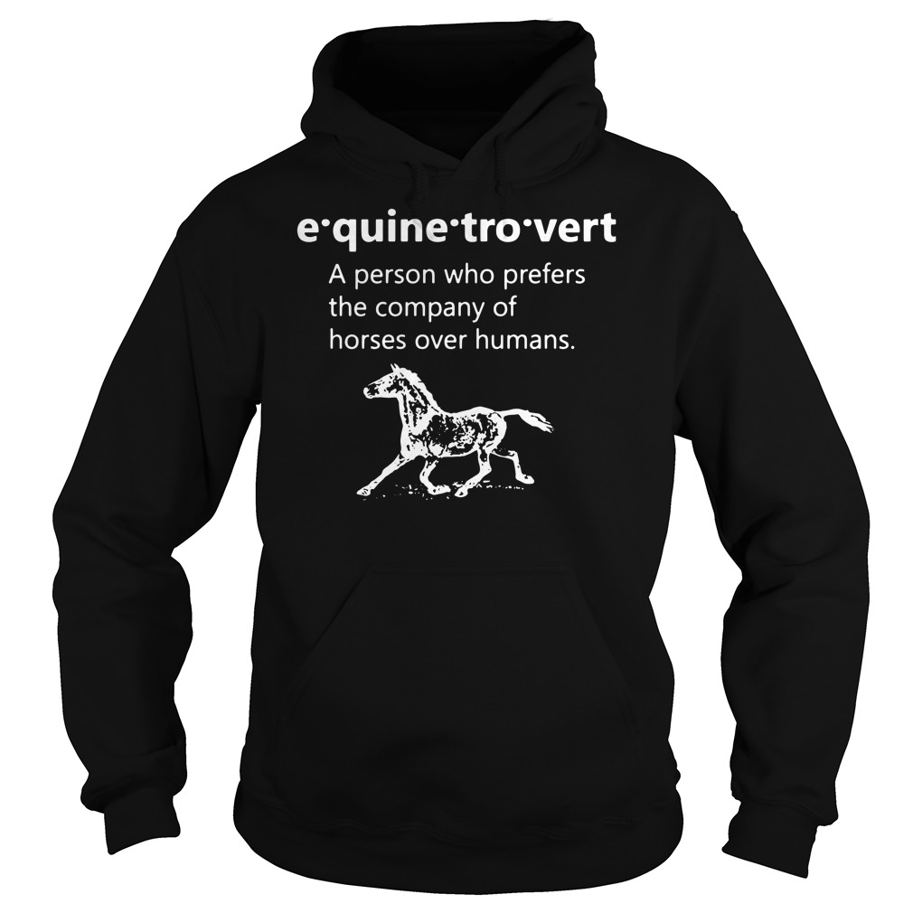 A person who prefers the company of horses over humans Hoodie