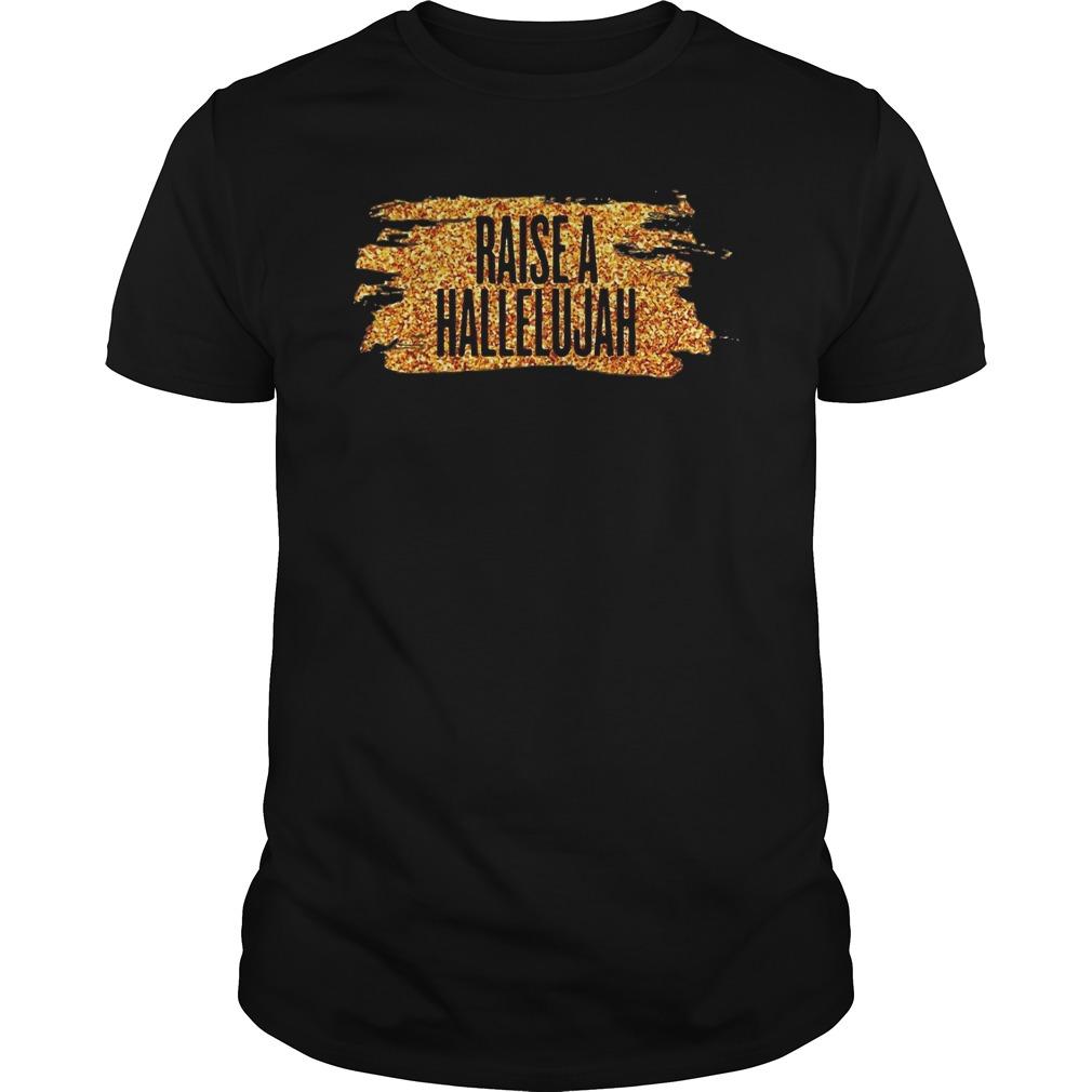 Raise a hallelujah Guys t-shirt