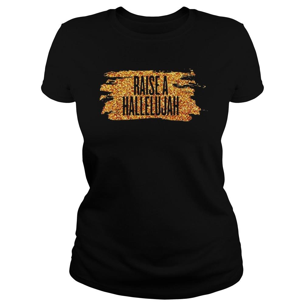 Raise a hallelujah Ladies t-shirt