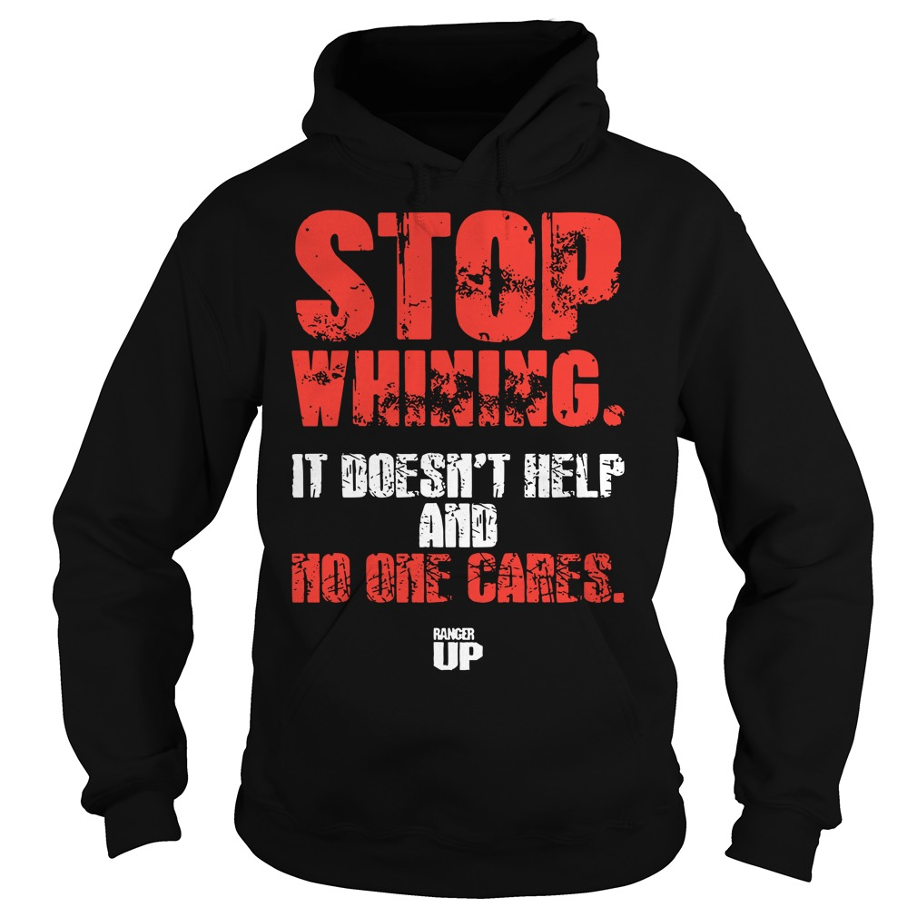 Stop whining it doesn't help and no one cares Hoodie