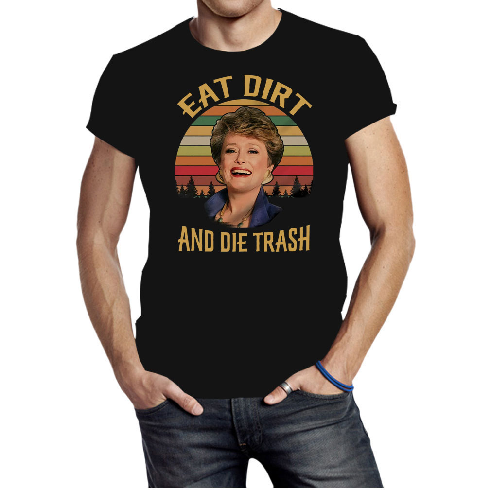 Golden Girls Eat dirt and die trash Vintage shirt