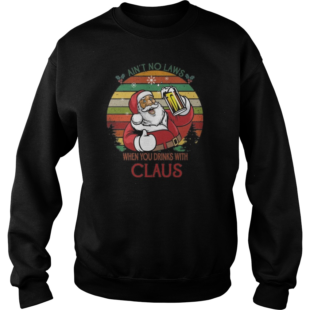 Ain't no laws when you drinks with claus Vintage Christmas Sweater