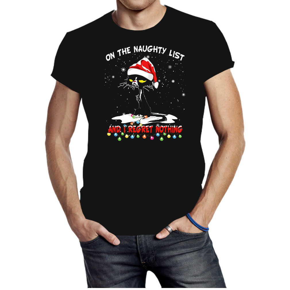Black cat on the naughty list and I regret nothing Christmas shirt