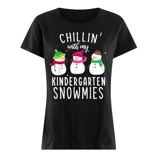 Chillin' with my kindergarten snowmies Christmas Ladies t-shirt