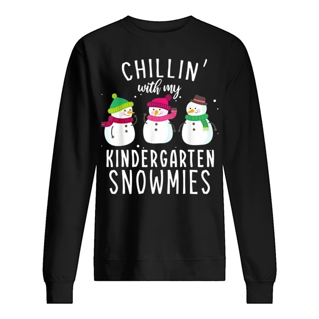 Chillin' with my kindergarten snowmies Christmas Sweater