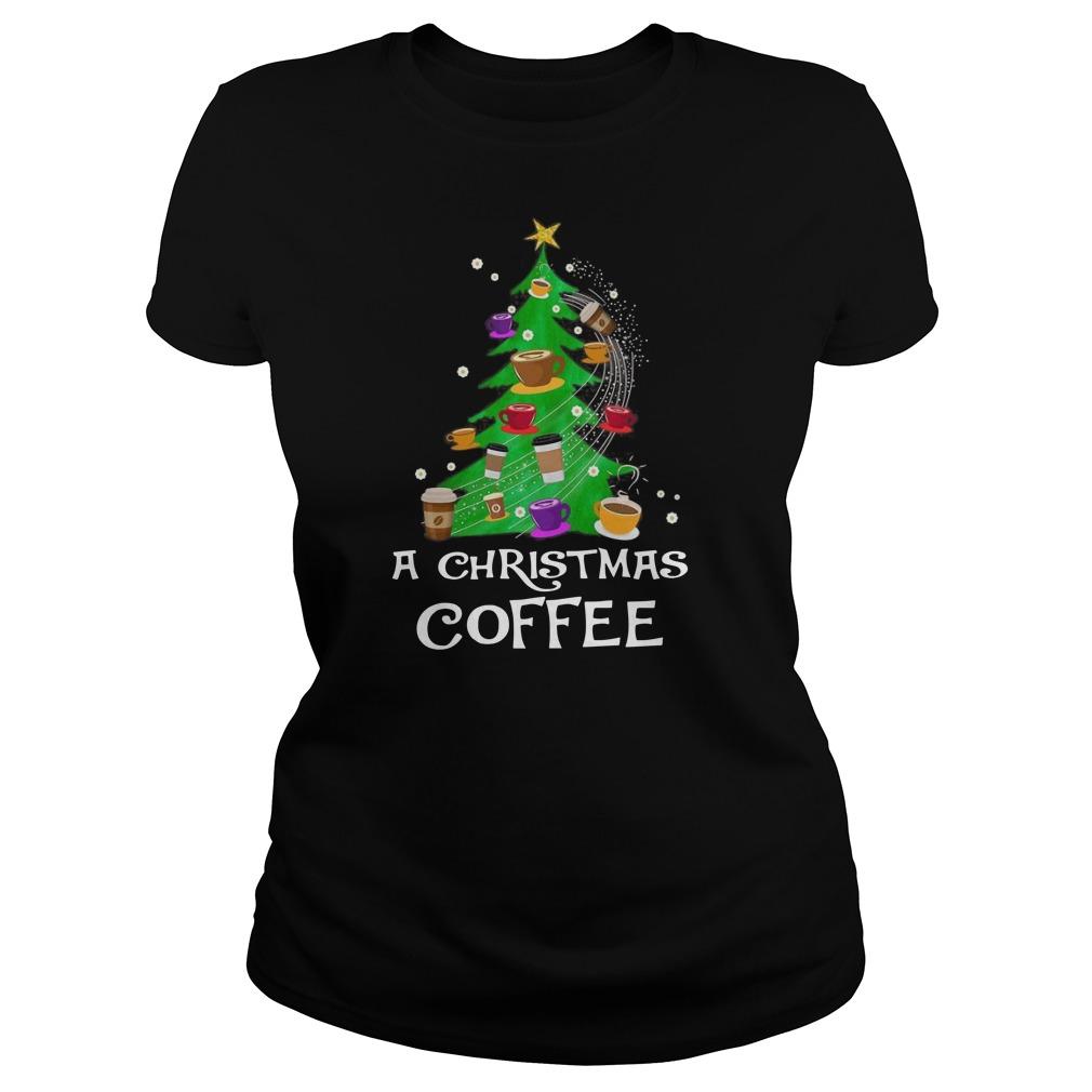 A christmas coffee tree Christma Ladies t-shirt