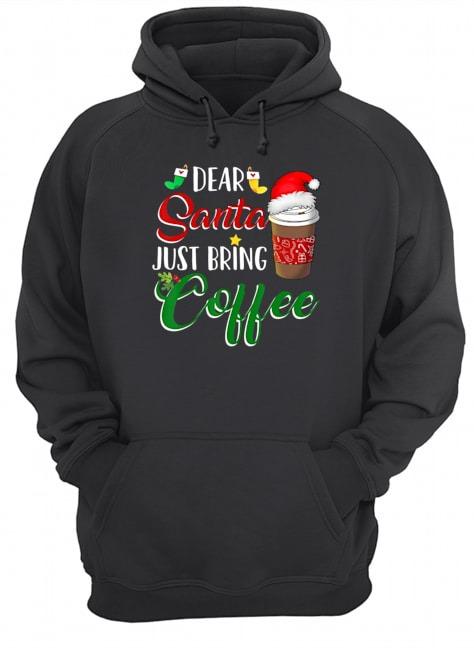 Dear Santa just bring coffee Christmas Hoodie