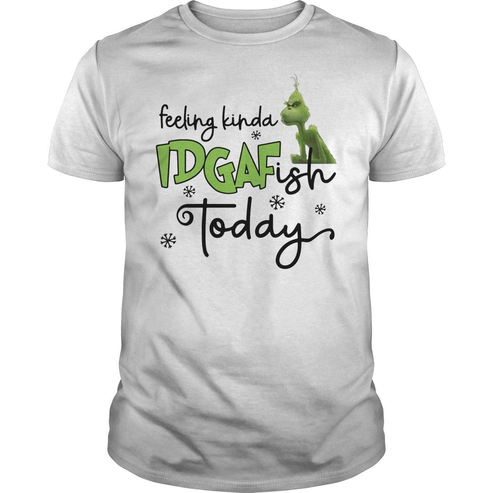 Feeling kinda idgaf ish today Grinch Guys t-shirt