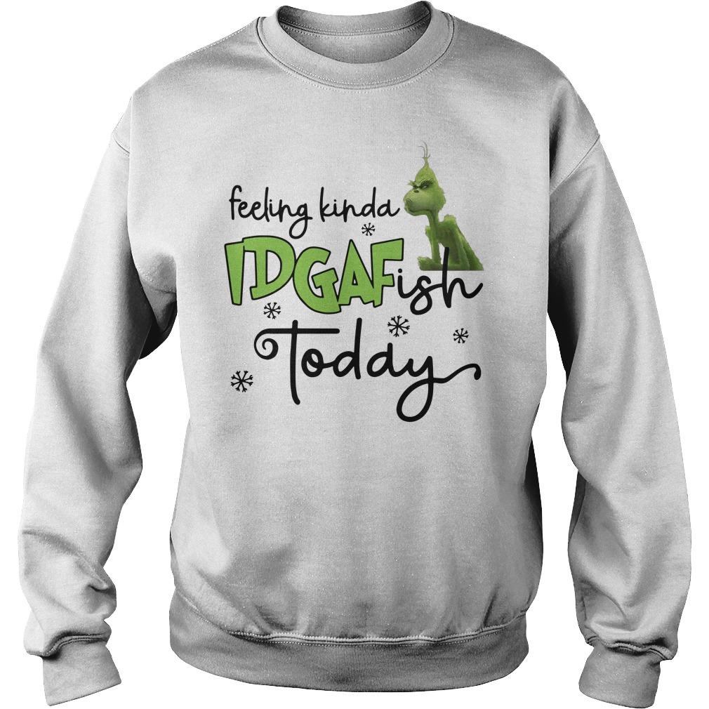 Feeling kinda idgaf ish today Grinch Sweater