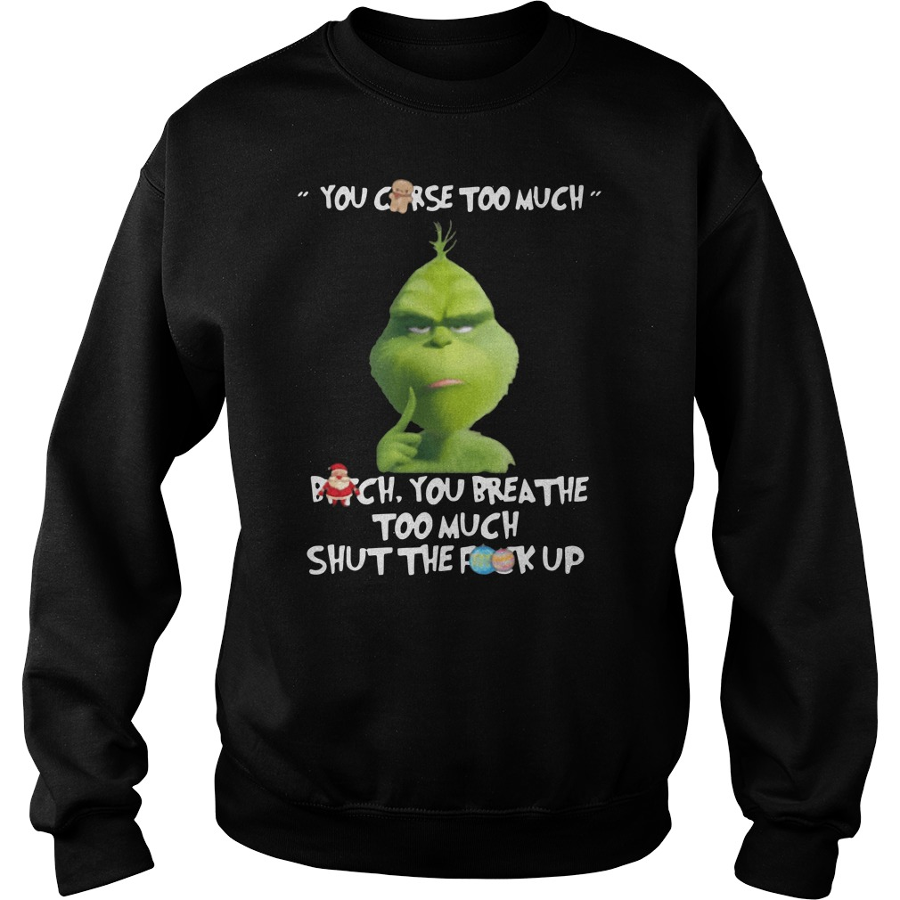 The Grinch you curse too much Christmas Sweater