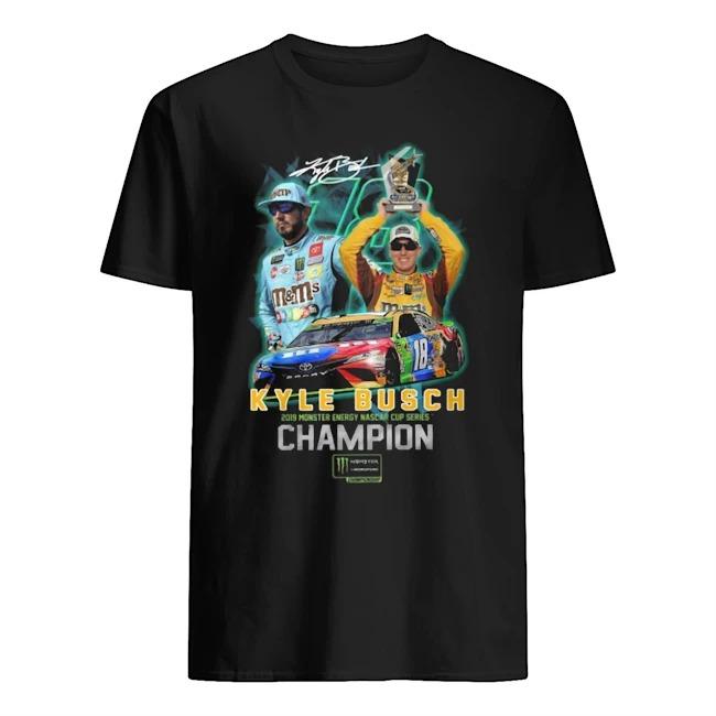 Kyle busch 2019 monster energy nascar cup series Champion Guys t-shirt