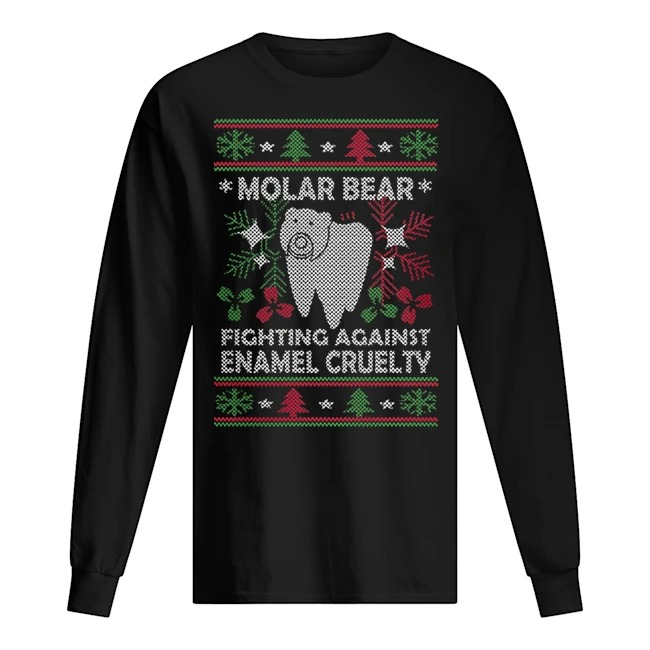 Molar bear fighting against enamel cruelty Ugly Christmas Long sleeve