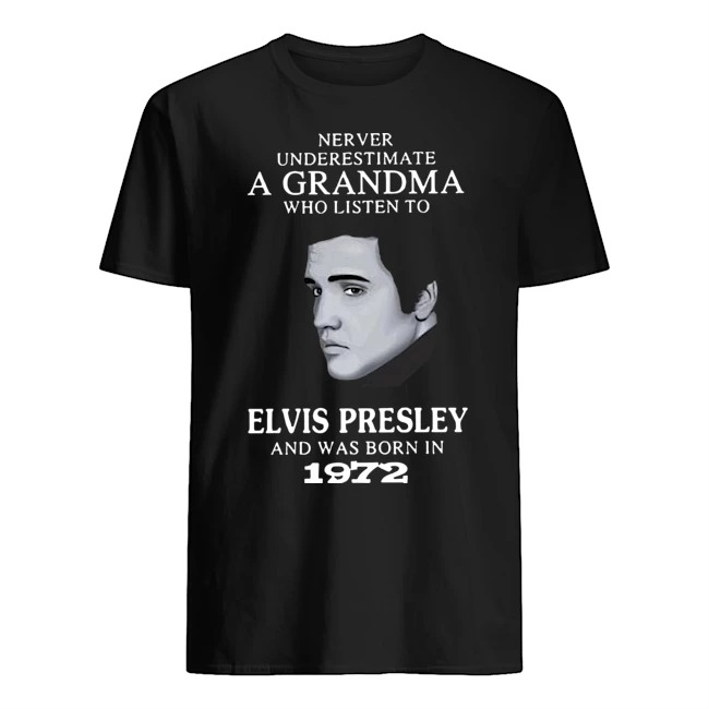 Never underestimate a Grandma who listen to elvis presley and was born in 1972 Guys t-shirt