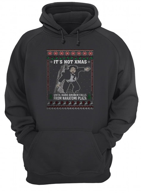 It's not Xmas until hans gruber falls from nakatomi plaza Ugly Christmas Hoodie
