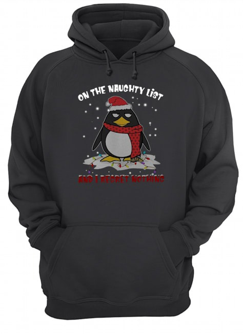 Penguin on the naughty list and I regret nothing Christmas Hoodie