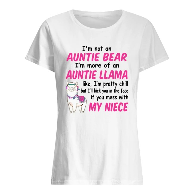 Sheep I'm not an auntie bear I'm more of an auntie llama like I'm pretty chill but I'll you the face if you mess with my niece Ladies t-shirt