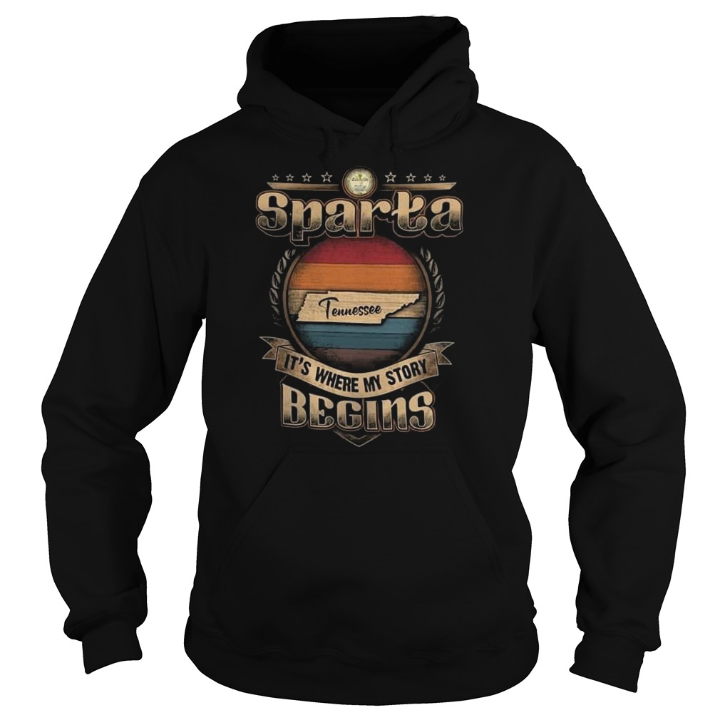 Sparta Tennessee it's where my story begins Hoodie