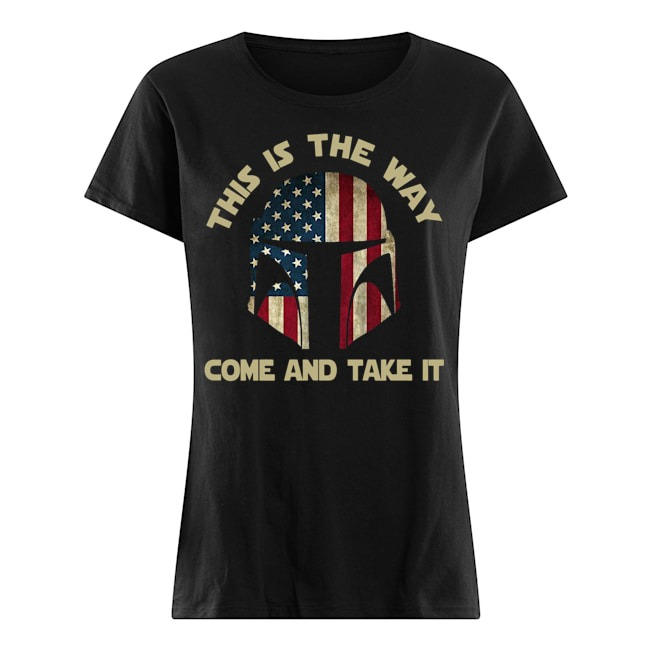 America this is the way come and take it Ladies t-shirt