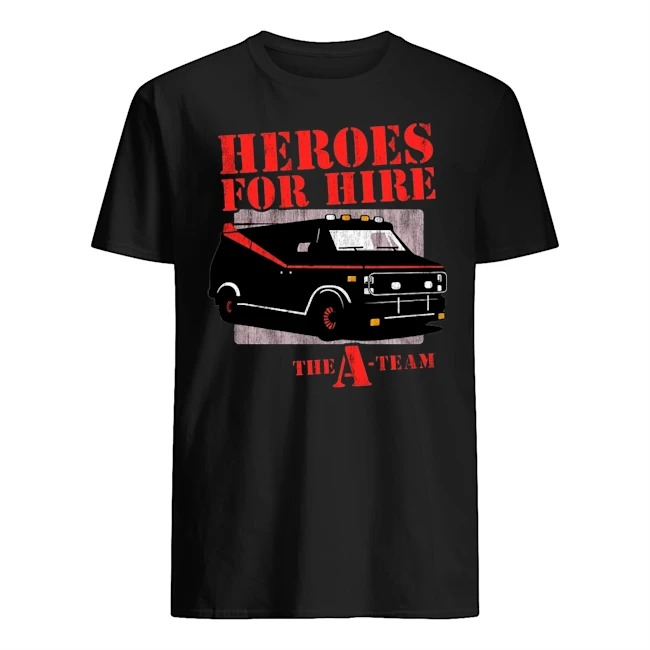 Car Heroes for hire the a team Guys t-shirt