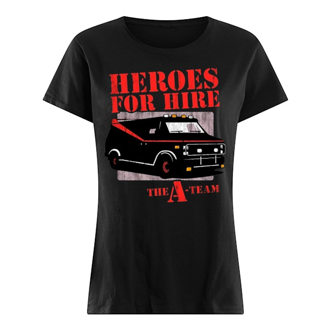 Car Heroes for hire the a team Ladies t-shirt