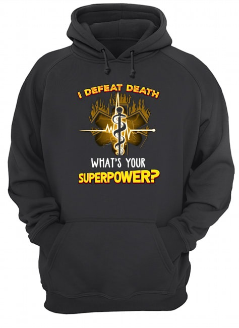 I defeat death what's your superpower Hoodie