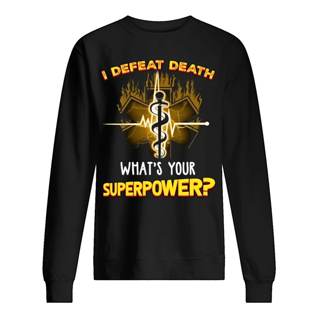 I defeat death what's your superpower Sweater