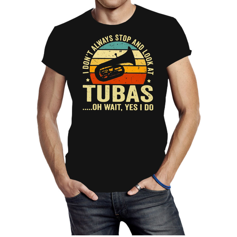 I don't always stop and look at Tubas oh wait yes I do Vintage shirt